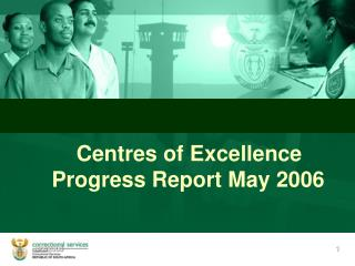Centres of Excellence Progress Report May 2006