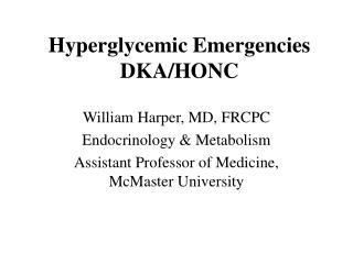 Hyperglycemic Emergencies DKA/HONC