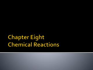 Chapter Eight  Chemical Reactions