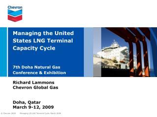 Richard Lammons Chevron Global Gas Doha, Qatar March 9-12, 2009