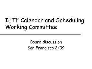 IETF Calendar and Scheduling Working Committee