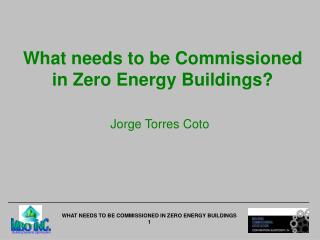 What needs to be Commissioned in Zero Energy Buildings?