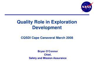 Quality Role in Exploration Development CQSDI Cape Canaveral March 2008