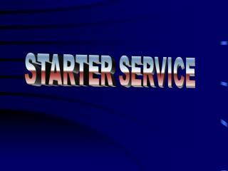 STARTER SERVICE