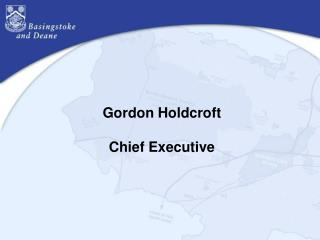 Gordon Holdcroft Chief Executive
