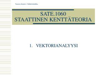 SATE.1060 STAATTINEN KENTTÄTEORIA