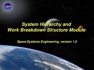 System Hierarchy and Work Breakdown Structure Module Space Systems Engineering, version 1.0