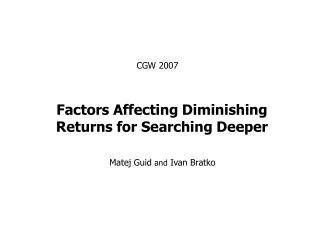 Factors Affecting Diminishing Returns for Searching Deeper