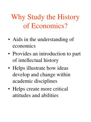 Why Study the History of Economics?