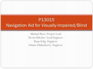 P13015 Navigation Aid for Visually-Impaired/Blind