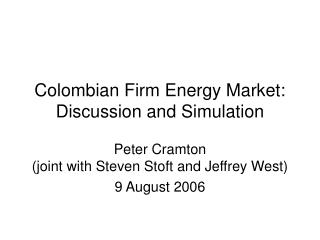 Colombian Firm Energy Market: Discussion and Simulation