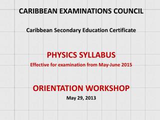 CARIBBEAN EXAMINATIONS COUNCIL Caribbean Secondary Education Certificate