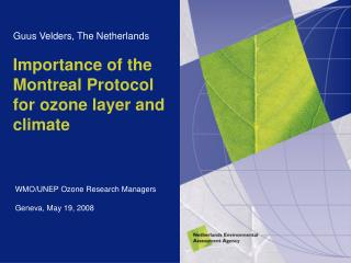 Importance of the Montreal Protocol for ozone layer and climate