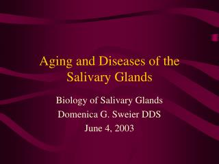 Aging and Diseases of the Salivary Glands