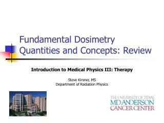 Fundamental Dosimetry Quantities and Concepts: Review
