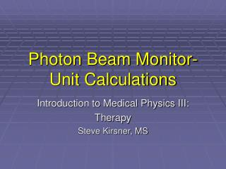 Photon Beam Monitor-Unit Calculations