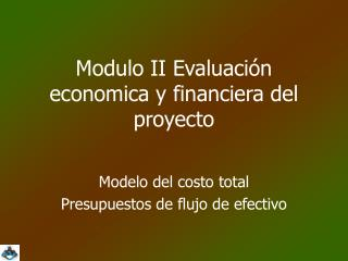 Modulo II Evaluaci�n economica y financiera del proyecto