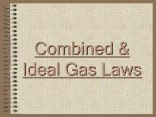 Combined & Ideal Gas Laws