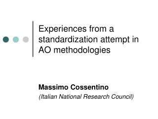 Experiences from a standardization attempt in AO methodologies