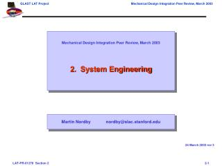 Mechanical Design Integration Peer Review, March 2003 2.  System Engineering