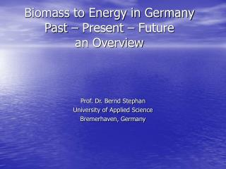 Biomass to Energy in Germany Past   Present   Future an Overview
