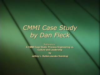 CMMI Case Study by Dan Fleck