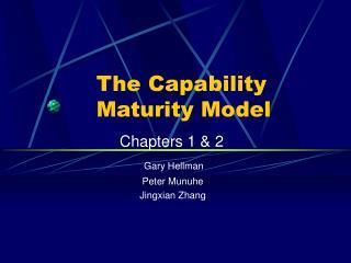 The Capability     Maturity Model