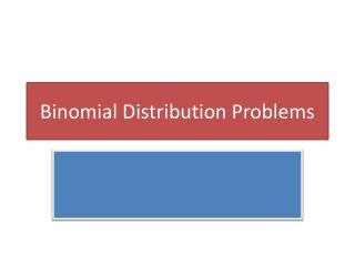 Binomial Distribution Problems
