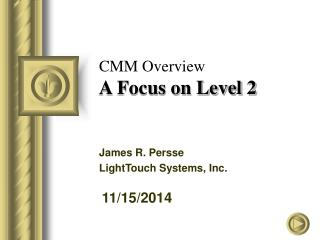 CMM Overview A Focus on Level 2