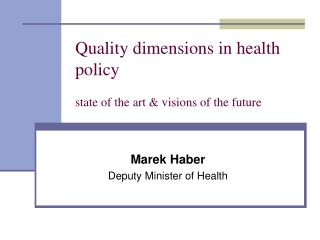 Quality dimensions in health policy state of the art & visions of the future