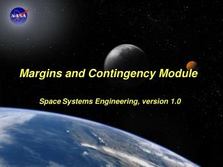 Margins and Contingency Module Space Systems Engineering, version 1.0