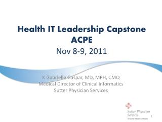 Health IT Leadership Capstone ACPE Nov 8-9, 2011