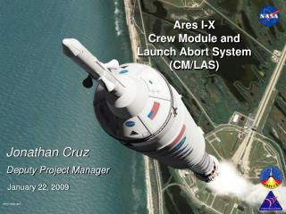 Ares I-X  Crew Module and  Launch Abort System  (CM/LAS)