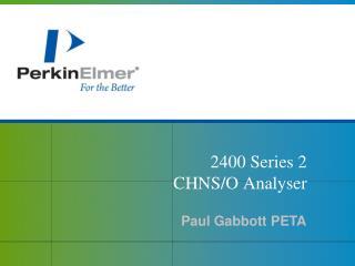 2400 Series  2 CHNS/O Analyser