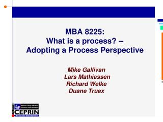 MBA 8225: What is a process? -- Adopting a Process Perspective