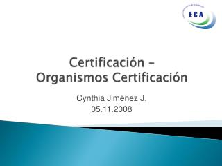Certificación –  Organismos Certificación