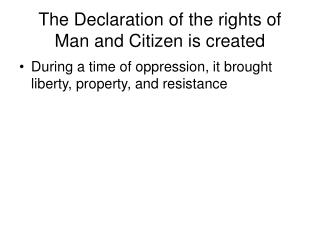 The Declaration of the rights of Man and Citizen is created