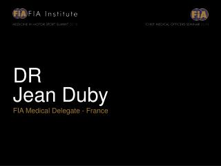 DR Jean Duby FIA Medical Delegate - France