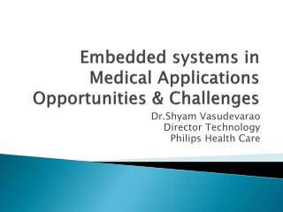 Embedded systems in Medical Applications Opportunities & Challenges