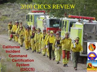 California    Incident       Command          Certification              System                  CICCS