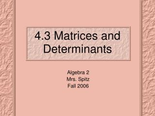 4.3 Matrices and Determinants