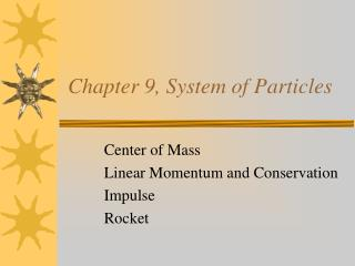 Chapter 9, System of Particles