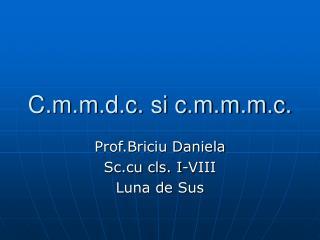 C.m.m.d.c. si c.m.m.m.c.