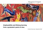 Employability and lifelong learning from a graduate s point of view   Christina Rosenmeier, September 2005