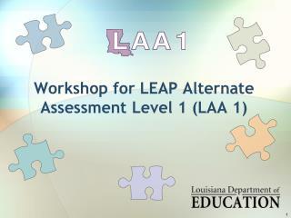 Workshop for LEAP Alternate Assessment Level 1 (LAA 1)