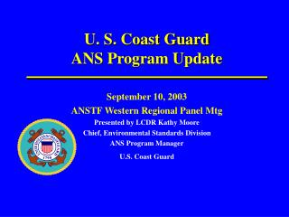 U. S. Coast Guard ANS Program Update