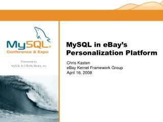 MySQL in eBay s Personalization Platform