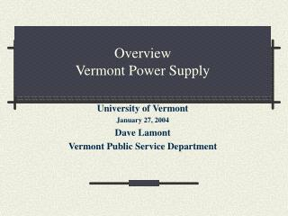 Overview Vermont Power Supply