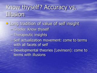 Know thyself? Accuracy vs. Illusion