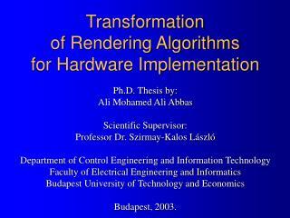Transformation  of  Rendering Algorithms for Hardware Implementation
